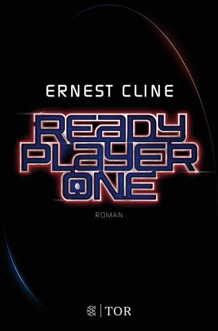 Coverdesign: Ernest Cline, Ready Player One (Fischer TOR)